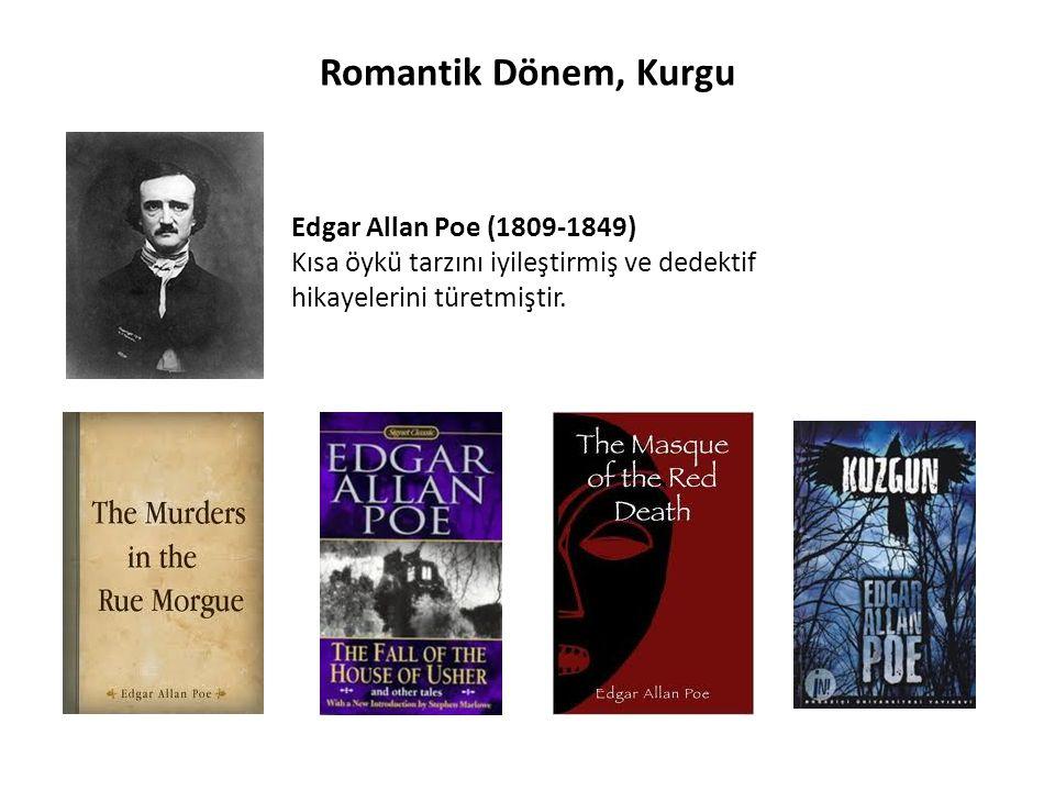 Romantik Dönem, Kurgu Edgar Allan Poe (1809-1849) Kısa öykü tarzını iyileştirmiş ve dedektif hikayelerini türetmiştir.