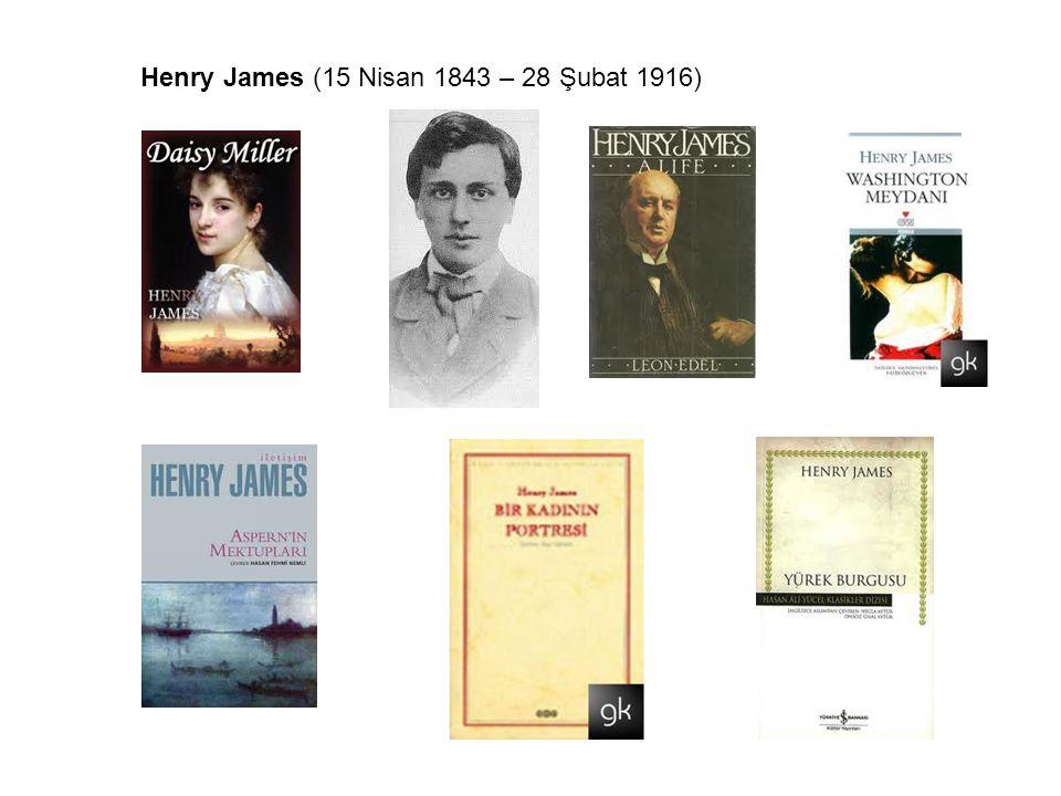 Henry James (15 Nisan 1843 – 28 Şubat 1916)
