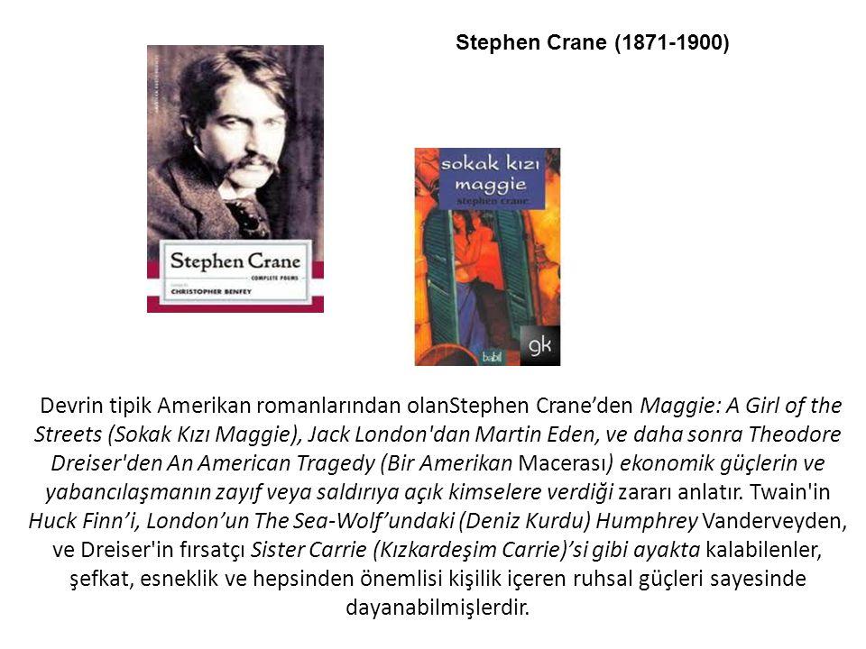 Devrin tipik Amerikan romanlarından olanStephen Crane'den Maggie: A Girl of the Streets (Sokak Kızı Maggie), Jack London'dan Martin Eden, ve daha sonr