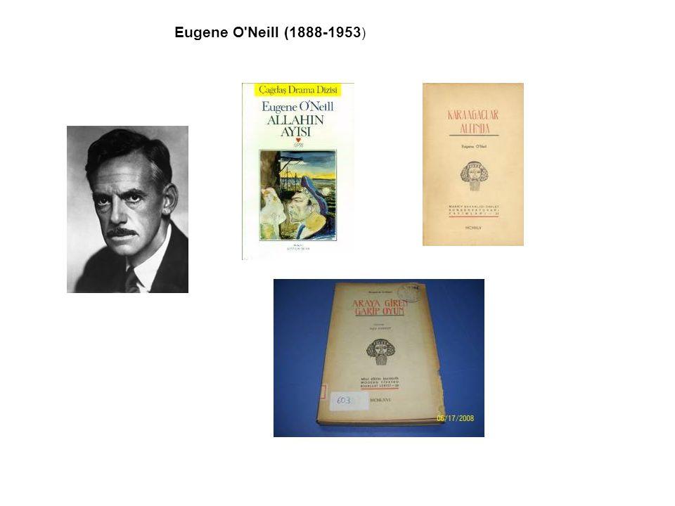 Eugene O'Neill (1888-1953 )
