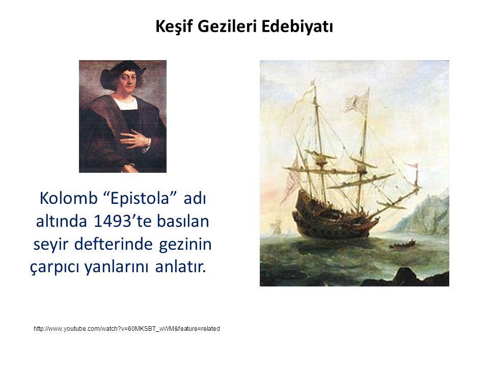 """Kolomb """"Epistola"""" adı altında 1493'te basılan seyir defterinde gezinin çarpıcı yanlarını anlatır. Keşif Gezileri Edebiyatı http://www.youtube.com/watc"""