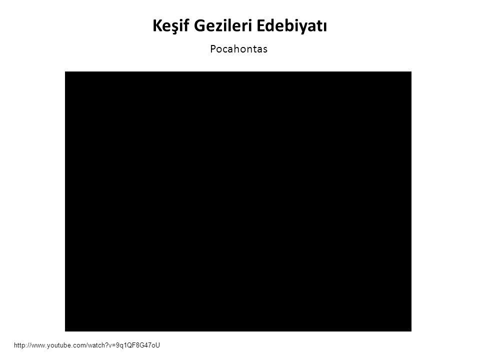 Keşif Gezileri Edebiyatı Pocahontas http://www.youtube.com/watch?v=9q1QF8G47oU