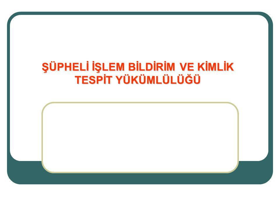 Kimlik Tespit Yükümlülüğü (Dernek veya Vakfın Kimlik Tespiti) DERNEK/VAKFIN KİM.