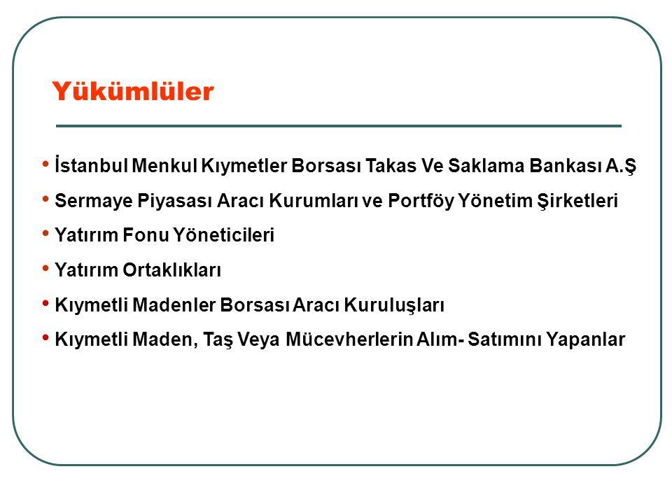 İstanbul Menkul Kıymetler Borsası Takas Ve Saklama Bankası A.Ş Sermaye Piyasası Aracı Kurumları ve Portföy Yönetim Şirketleri Yatırım Fonu Yöneticiler