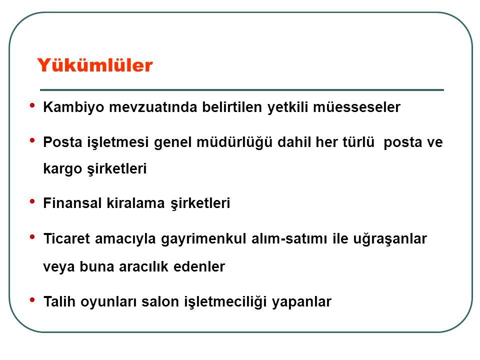 19 yükümlü grubu + Milli Piyango İdaresi Genel Müdürlüğü + Türkiye Jokey Kulübü Şube Acente Temsilci Ticari vekilleri Benzeri bağlı birimleri Kimlik Tespit Yükümlülüğü (UY.4)