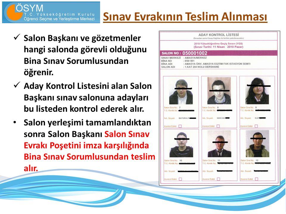 Salon Başkanı ve gözetmenler hangi salonda görevli olduğunu Bina Sınav Sorumlusundan öğrenir.