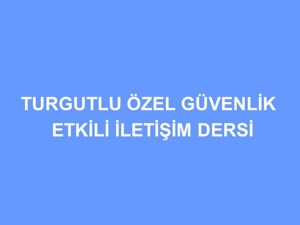 NEDEN ETKİLİ İLETİŞİM ÖNEMLİ.