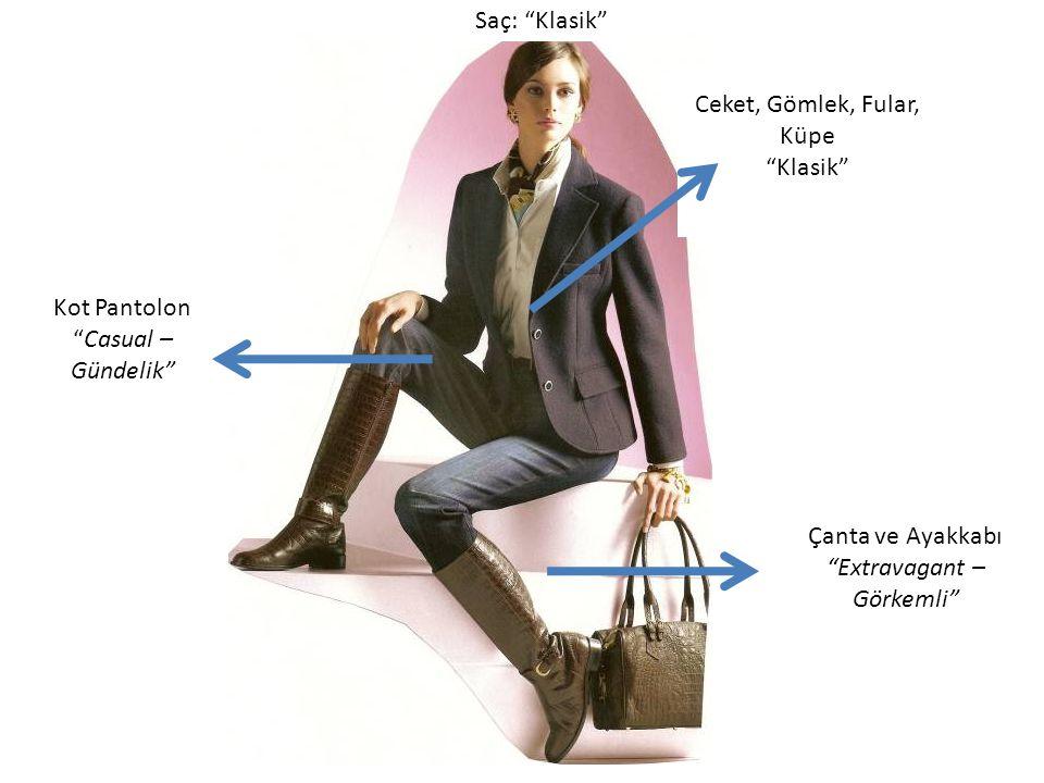 """Saç: """"Klasik"""" Çanta ve Ayakkabı """"Extravagant – Görkemli"""" Kot Pantolon """"Casual – Gündelik"""" Ceket, Gömlek, Fular, Küpe """"Klasik"""""""