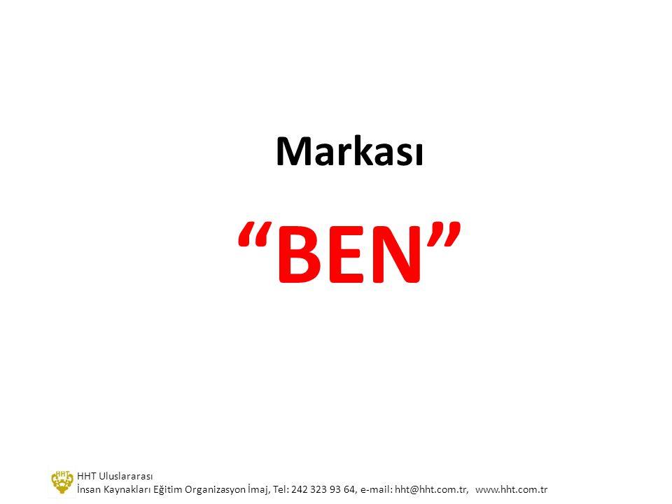 """Markası """"BEN"""" HHT Uluslararası İnsan Kaynakları Eğitim Organizasyon İmaj, Tel: 242 323 93 64, e-mail: hht@hht.com.tr, www.hht.com.tr"""