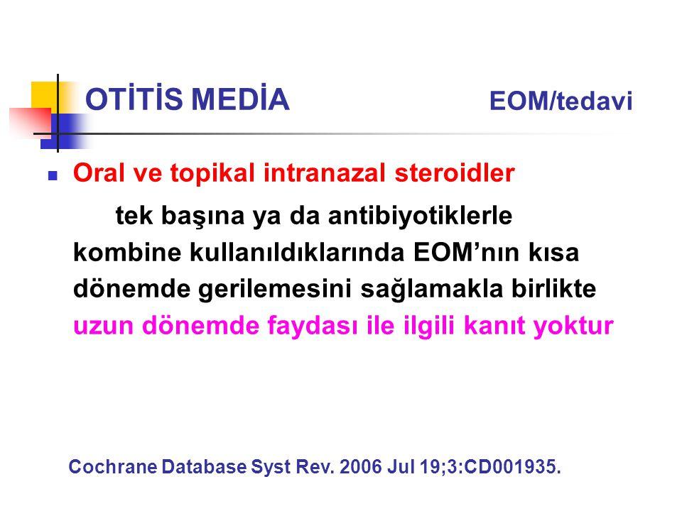 Oral ve topikal intranazal steroidler tek başına ya da antibiyotiklerle kombine kullanıldıklarında EOM'nın kısa dönemde gerilemesini sağlamakla birlik