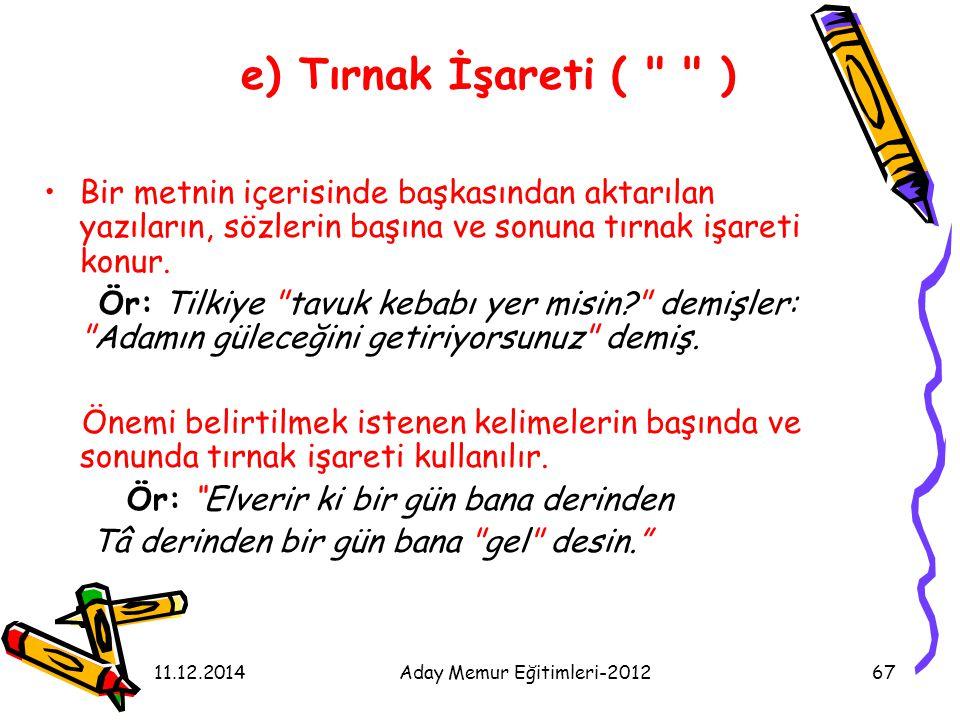 11.12.2014Aday Memur Eğitimleri-201267 e) Tırnak İşareti (