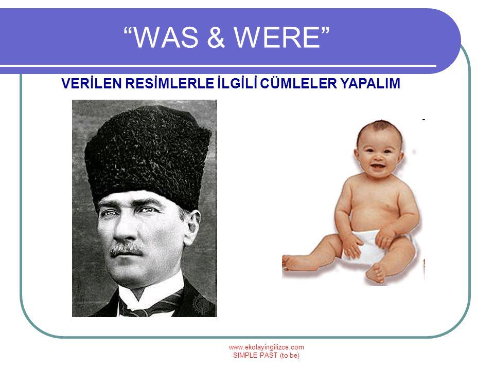 """www.ekolayingilizce.com SIMPLE PAST (to be) """"WAS & WERE"""" VERİLEN RESİMLERLE İLGİLİ CÜMLELER YAPALIM"""