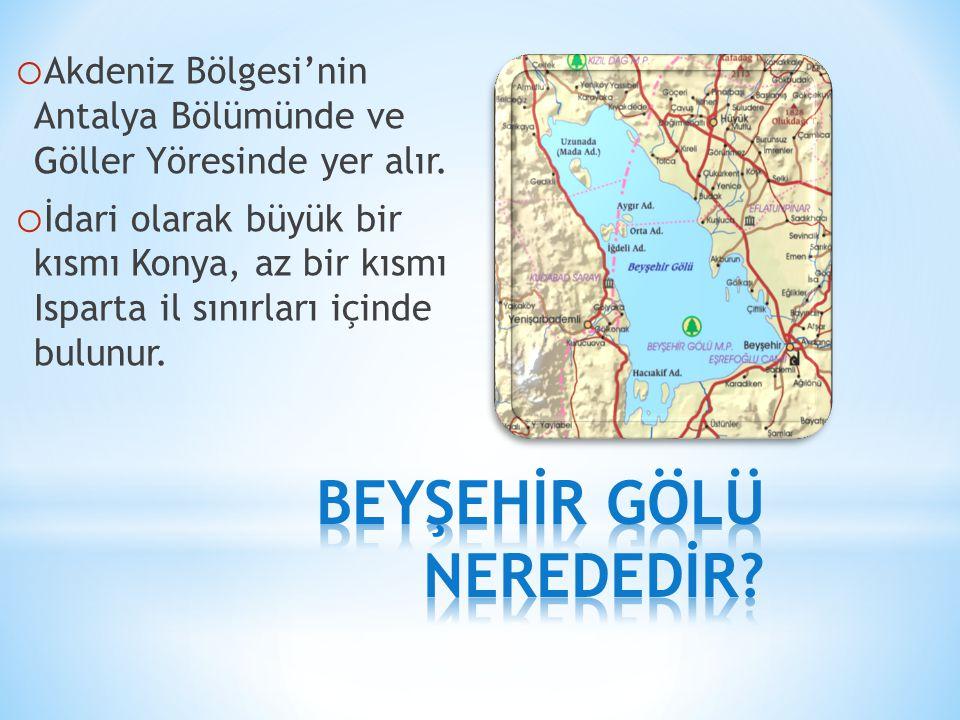 o Akdeniz Bölgesi'nin Antalya Bölümünde ve Göller Yöresinde yer alır. o İdari olarak büyük bir kısmı Konya, az bir kısmı Isparta il sınırları içinde b