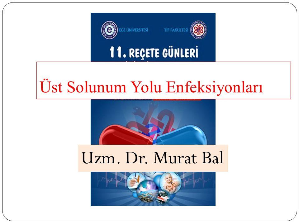 Üst Solunum Yolu Enfeksiyonları Uzm. Dr. Murat Bal