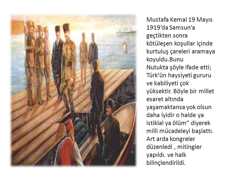 Mustafa Kemal 19 Mayıs 1919'da Samsun'a geçtikten sonra kötüleşen koşullar içinde kurtuluş çareleri aramaya koyuldu.Bunu Nutukta şöyle ifade etti; Tür