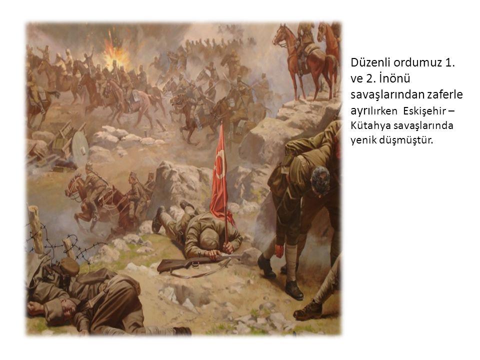 Düzenli ordumuz 1. ve 2. İnönü savaşlarından zaferle ayrı lırken Eskişehir – Kütahya savaşlarında yenik düşmüştür.