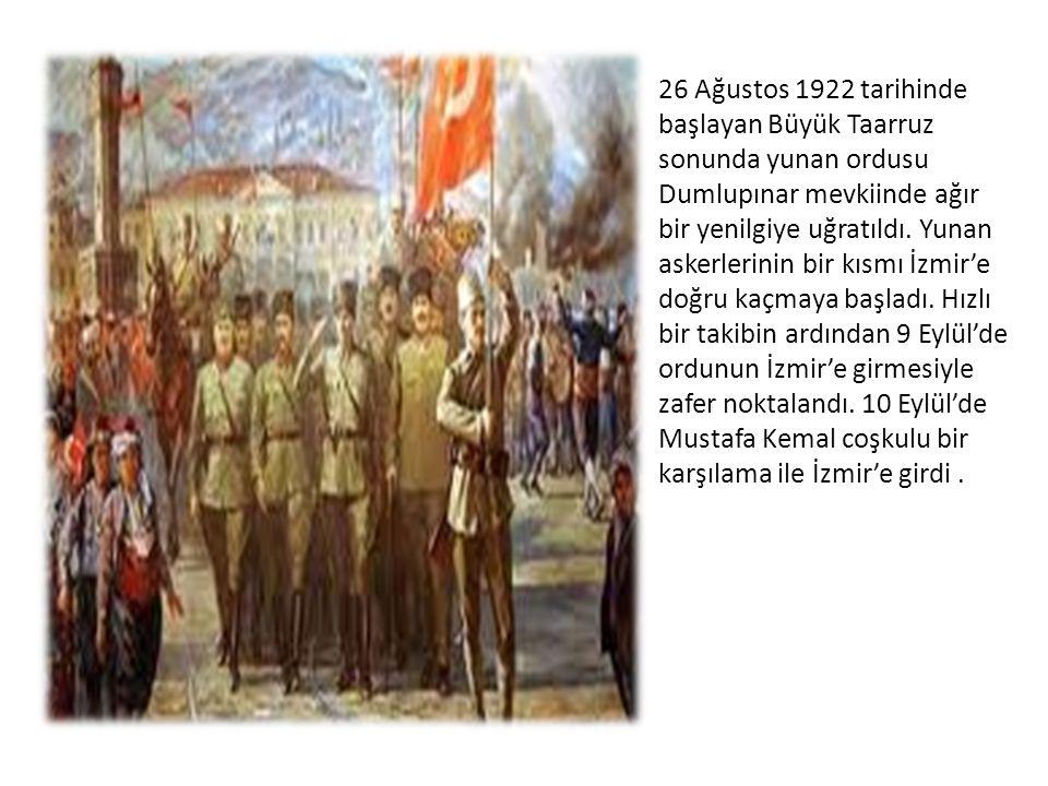 26 Ağustos 1922 tarihinde başlayan Büyük Taarruz sonunda yunan ordusu Dumlupınar mevkiinde ağır bir yenilgiye uğratıldı. Yunan askerlerinin bir kısmı
