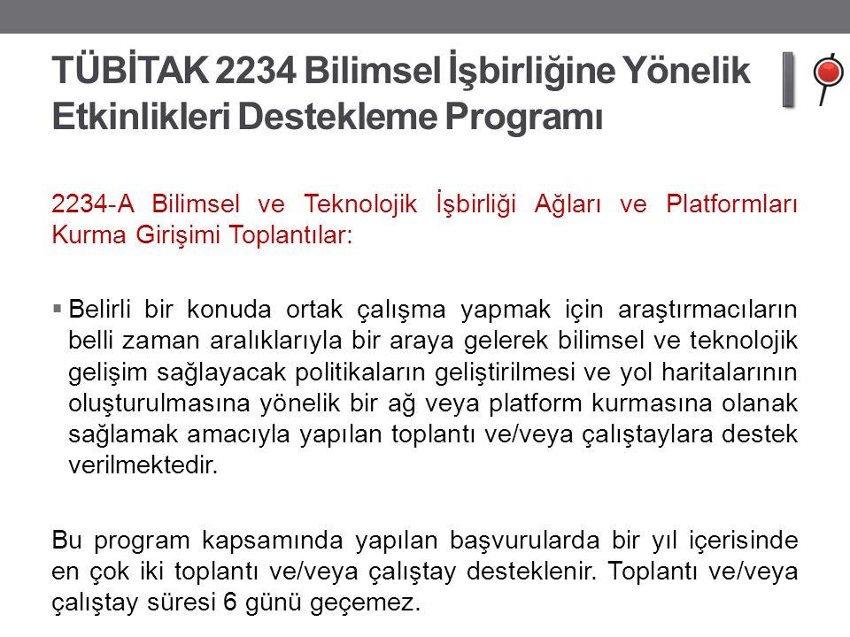 TÜBİTAK 2234 Bilimsel İşbirliğine Yönelik Etkinlikleri Destekleme Programı 2234-A Bilimsel ve Teknolojik İşbirliği Ağları ve Platformları Kurma Girişi