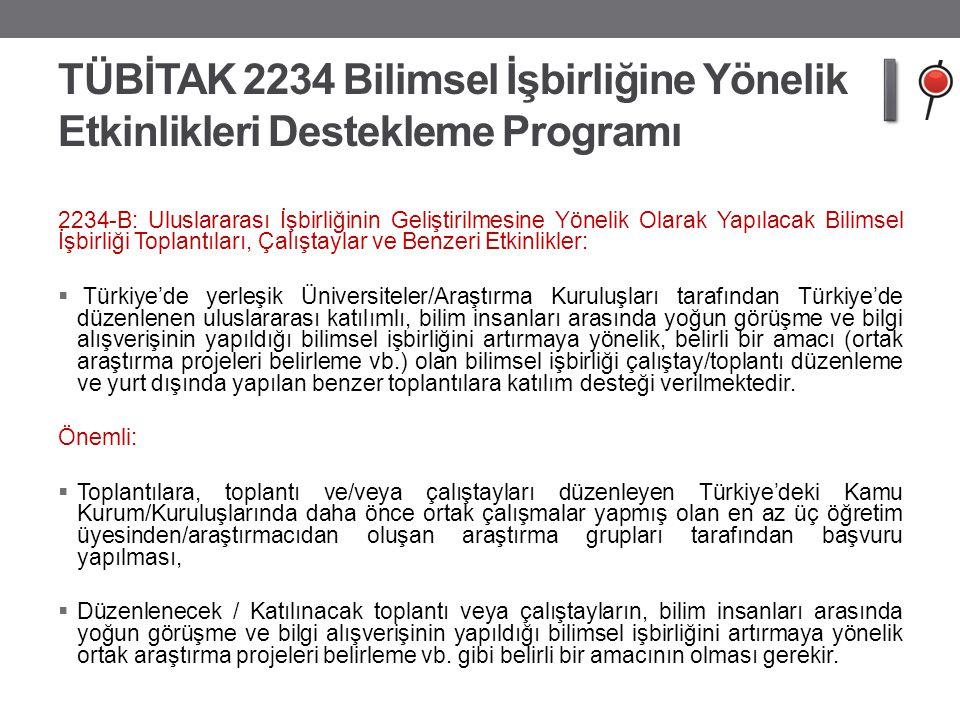 TÜBİTAK 2234 Bilimsel İşbirliğine Yönelik Etkinlikleri Destekleme Programı 2234-B: Uluslararası İşbirliğinin Geliştirilmesine Yönelik Olarak Yapılacak