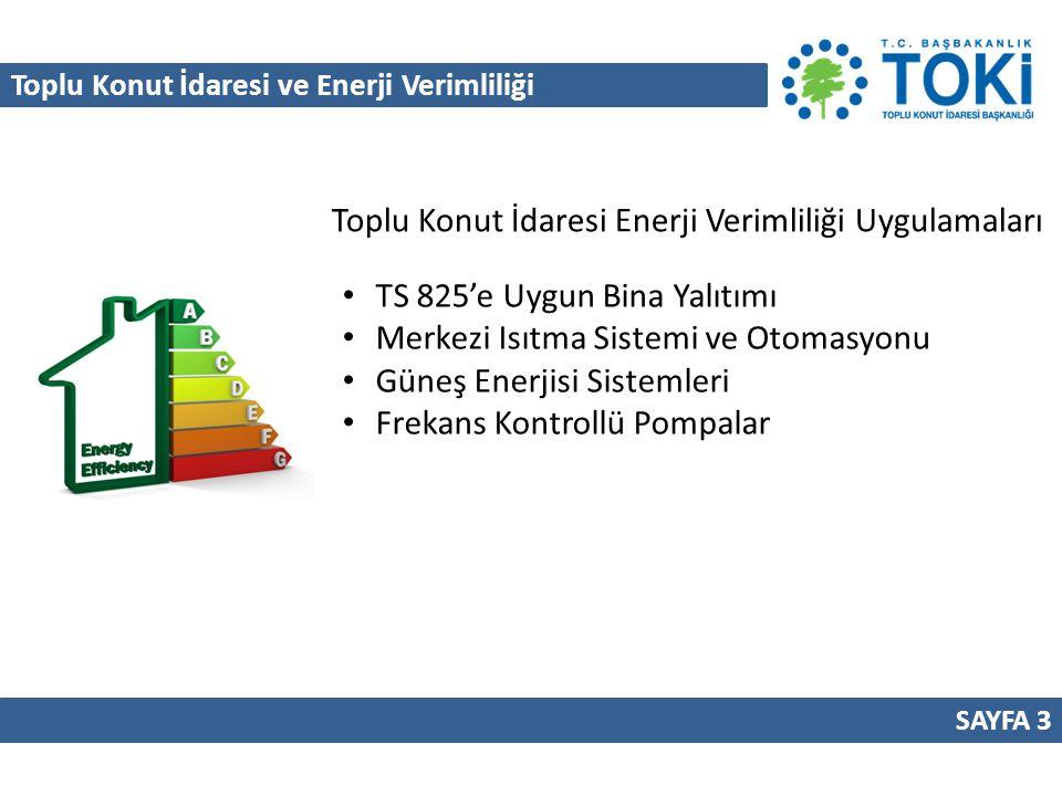 Toplu Konut İdaresi ve Enerji Verimliliği SAYFA 4 Sağlık Yapılarında Enerji Verimliliği Uygulamaları Aydınlatma ve Bina Otomasyonu Isı Geri Kazanım Cihazları Güneş Enerjisi Sistemleri Yoğuşmalı veya Ekonomizörlü Kazanlar