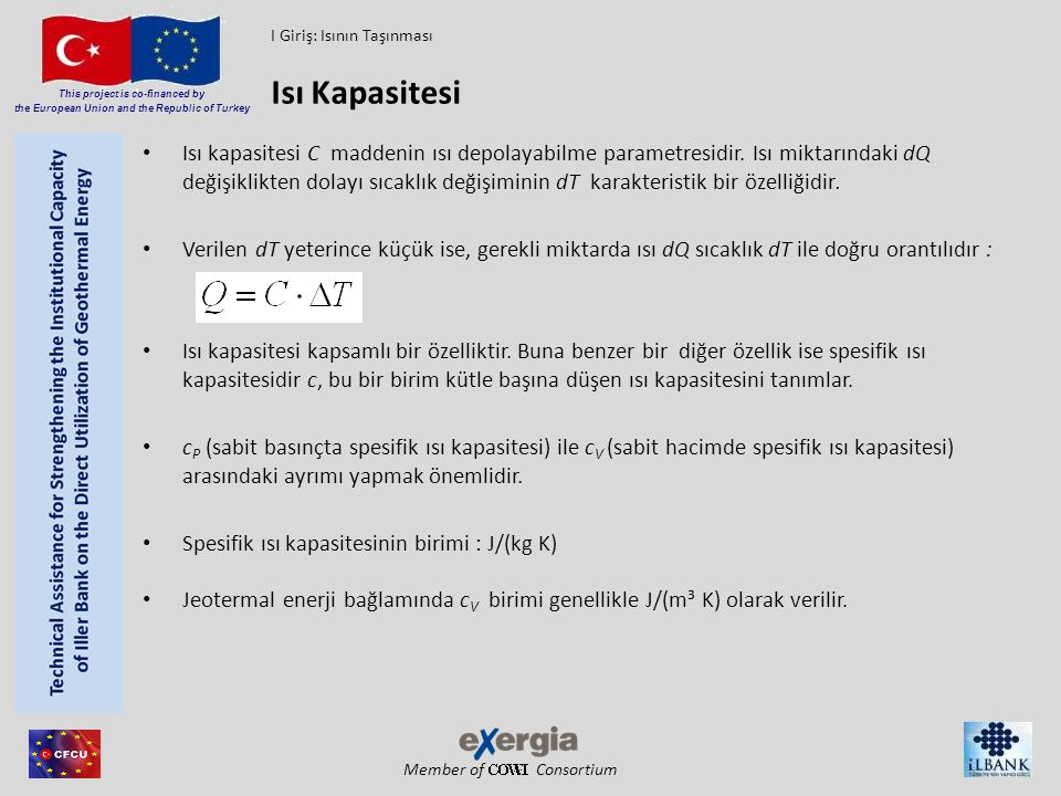 Member of Consortium This project is co-financed by the European Union and the Republic of Turkey Isı kapasitesi C maddenin ısı depolayabilme parametr