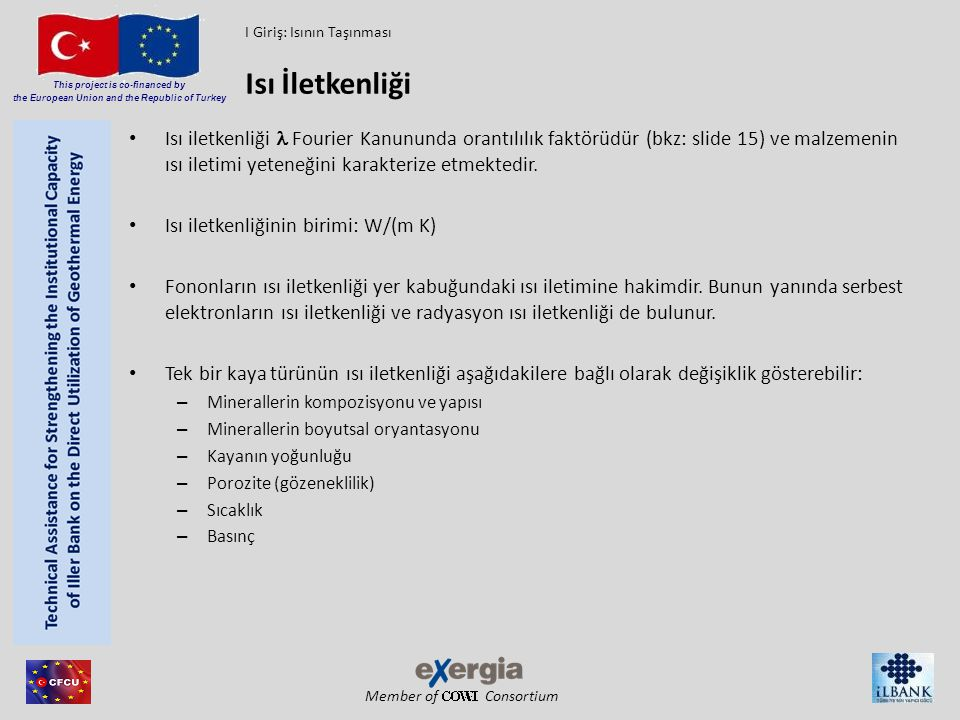 Member of Consortium This project is co-financed by the European Union and the Republic of Turkey Isı iletkenliği Fourier Kanununda orantılılık faktör