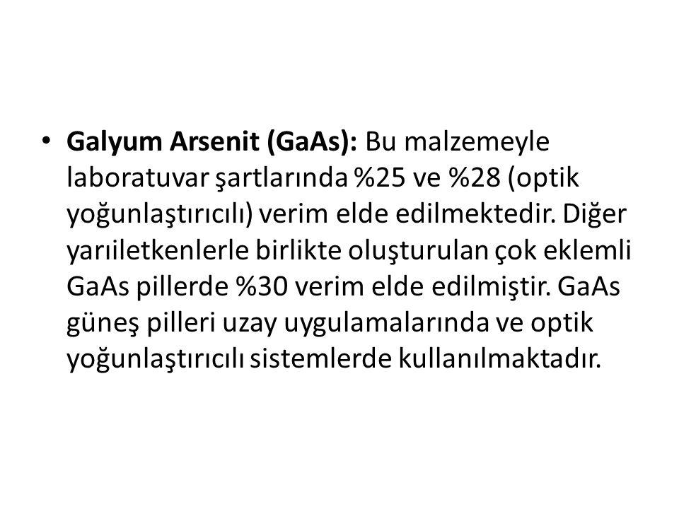Galyum Arsenit (GaAs): Bu malzemeyle laboratuvar şartlarında %25 ve %28 (optik yoğunlaştırıcılı) verim elde edilmektedir. Diğer yarıiletkenlerle birli