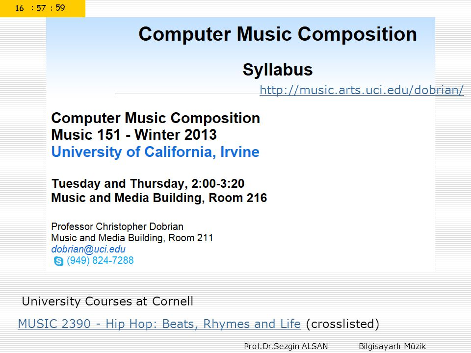 Prof.Dr.Sezgin ALSAN Bilgisayarlı Müzik http://music.arts.uci.edu/dobrian/ MUSIC 2390 - Hip Hop: Beats, Rhymes and LifeMUSIC 2390 - Hip Hop: Beats, Rh