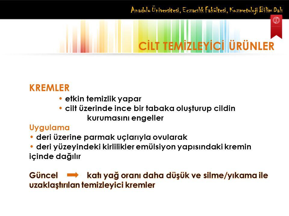 Anadolu Üniversitesi, Eczacılık Fakültesi, Kozmetoloji Bilim Dalı CİLT TEMİZLEYİCİ ÜRÜNLER