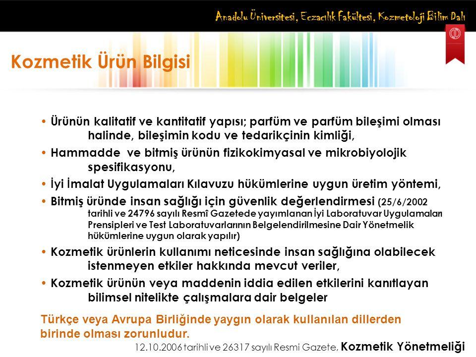 Anadolu Üniversitesi, Eczacılık Fakültesi, Kozmetoloji Bilim Dalı Kozmetik Ürün Bilgisi Ürünün kalitatif ve kantitatif yapısı; parfüm ve parfüm bileşi