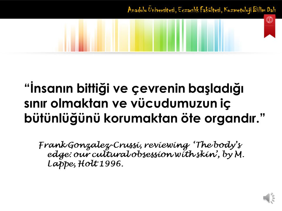 Anadolu Üniversitesi, Eczacılık Fakültesi, Kozmetoloji Bilim Dalı RENKLENDİRİCİ (BOYAR) MADDELER