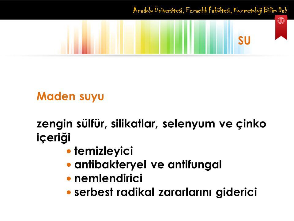 Anadolu Üniversitesi, Eczacılık Fakültesi, Kozmetoloji Bilim Dalı SU Maden suyu zengin sülfür, silikatlar, selenyum ve çinko içeriği temizleyici antib