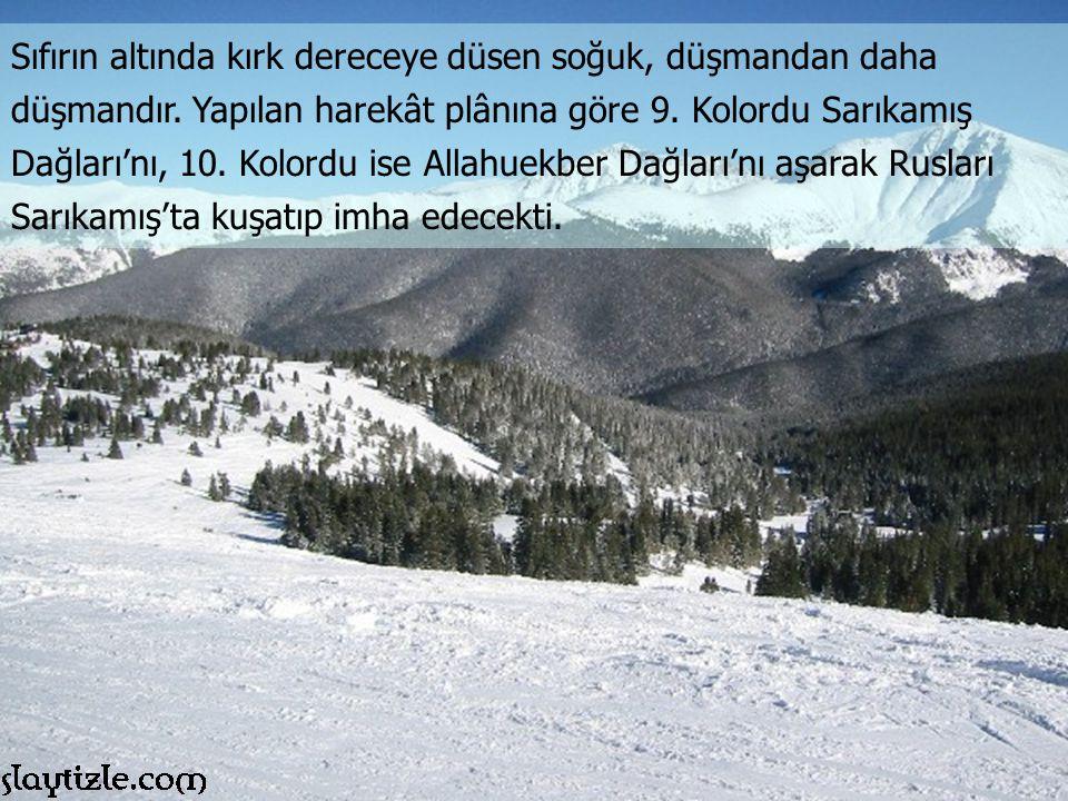 Enver Paşa'nın emriyle 120-125 bin civarında Osmanlı askeri dondurucu soğuğa rağmen yollara sürülmüştü.