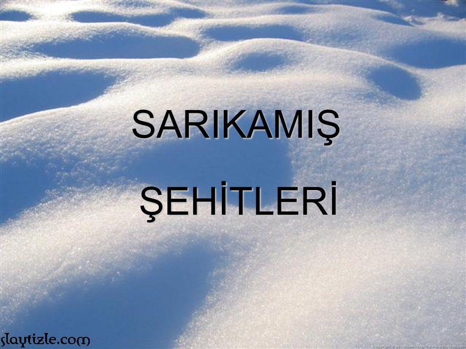 SARIKAMIŞ ŞEHİTLERİ