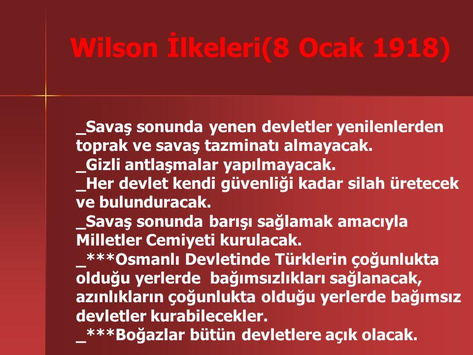 Osmanlı Devleti için yapılan gizli antlaşmalar: Amaç: Osmanlı Devletinin topraklarını paylaşmak Kendi çıkarlarını uygulamak. İstanbul Ant.,Londra Ant.