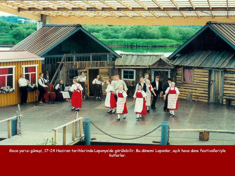Gece yarısı güneşi, 17-24 Haziran tarihlerinde Laponya'da görülebilir. Bu dönemi Laponlar, açık hava dans festivalleriyle kutlarlar.
