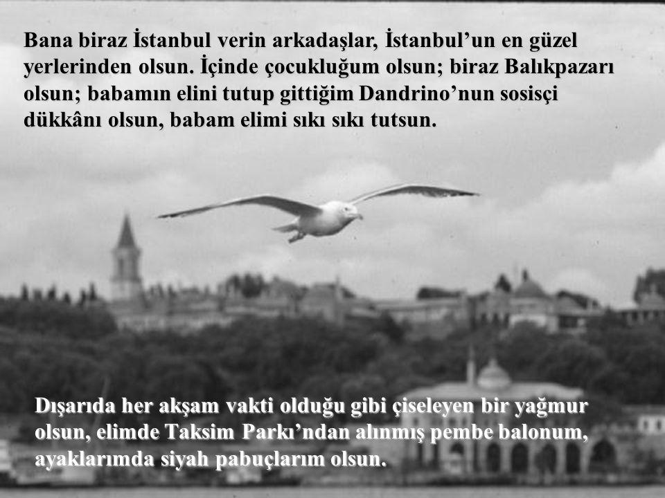 Bana Biraz İstanbul Verin SESİ AÇIN VE TIKLAYIN