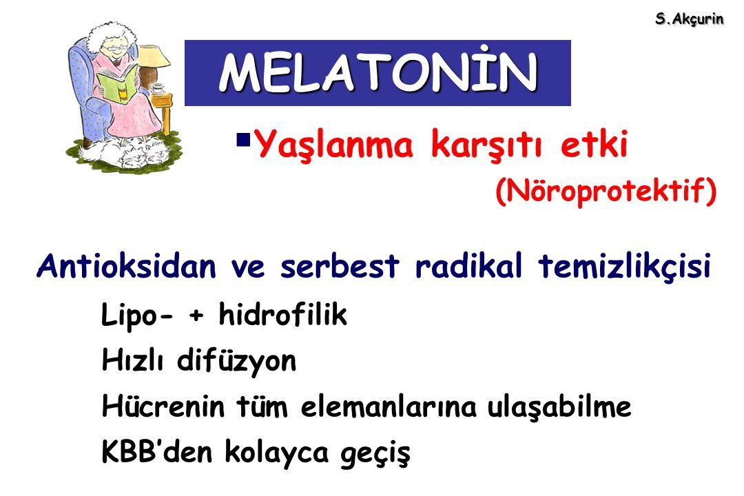 MELATONİN   Yaşlanma karşıtı etki (Nöroprotektif) Antioksidan ve serbest radikal temizlikçisi Lipo- + hidrofilik Hızlı difüzyon Hücrenin tüm elemanl