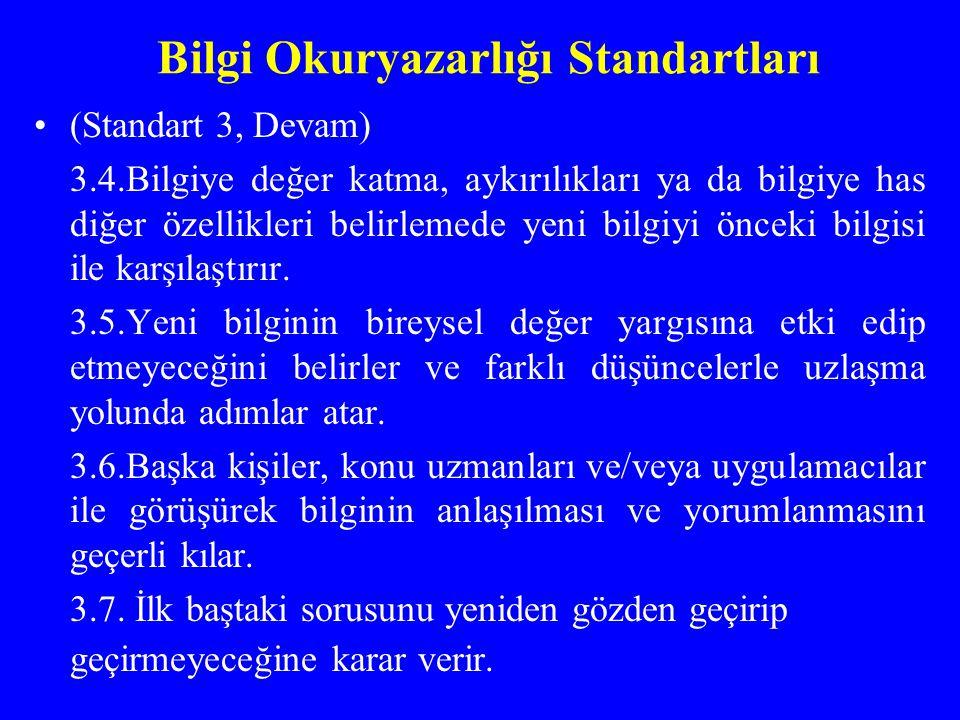 Bilgi Okuryazarlığı Standartları (Standart 3, Devam) 3.4.Bilgiye değer katma, aykırılıkları ya da bilgiye has diğer özellikleri belirlemede yeni bilgi