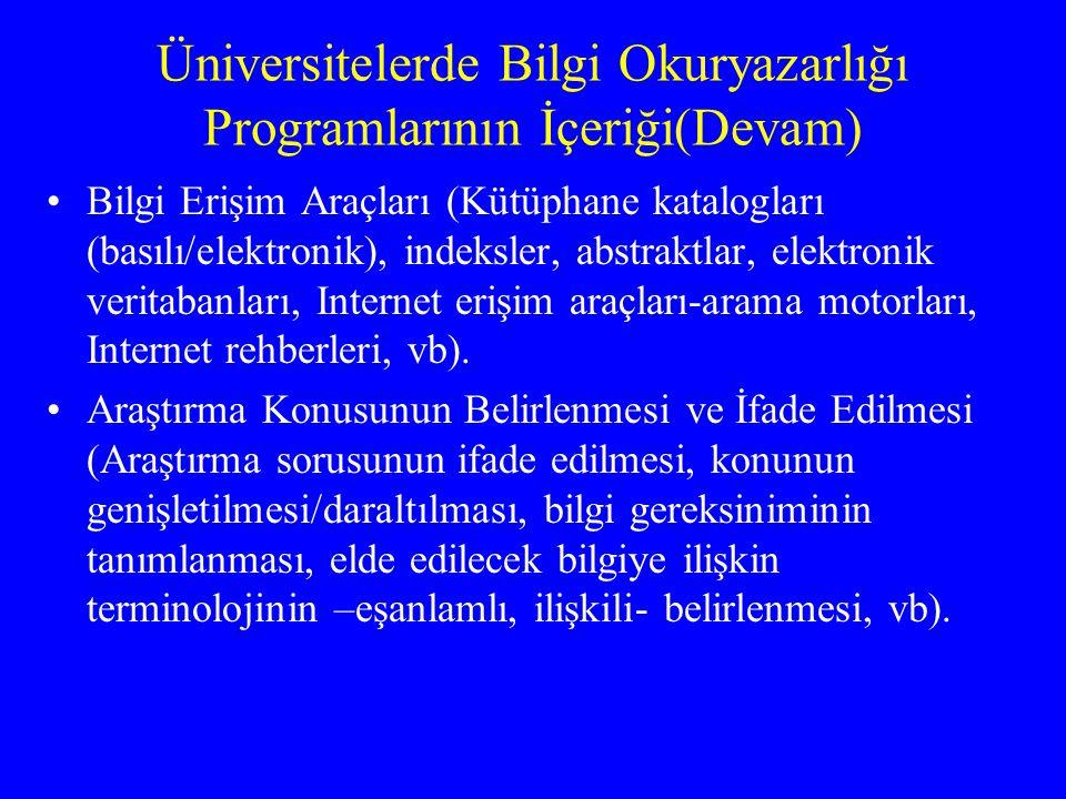 Üniversitelerde Bilgi Okuryazarlığı Programlarının İçeriği(Devam) Bilgi Erişim Araçları (Kütüphane katalogları (basılı/elektronik), indeksler, abstrak