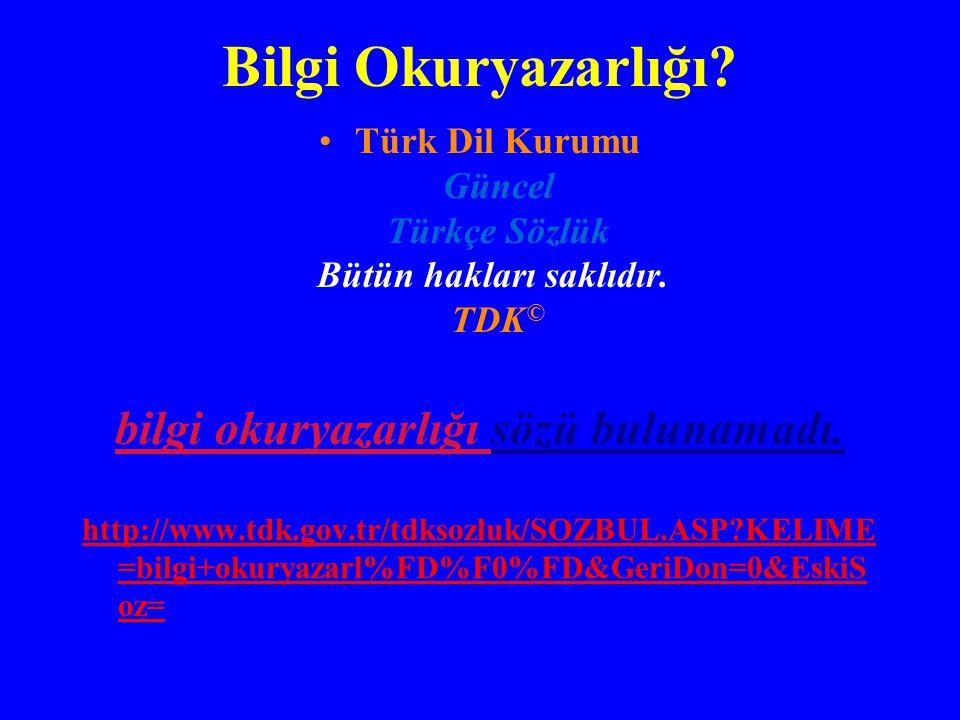 Bilgi Okuryazarlığı? Türk Dil Kurumu Güncel Türkçe Sözlük Bütün hakları saklıdır. TDK © bilgi okuryazarlığı sözü bulunamadı. http://www.tdk.gov.tr/tdk