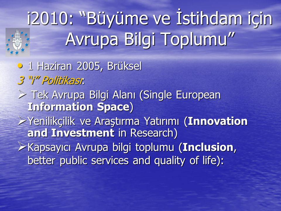 """i2010: """"Büyüme ve İstihdam için Avrupa Bilgi Toplumu"""" 1 Haziran 2005, Brüksel 1 Haziran 2005, Brüksel 3 """"i"""" Politikası:  Tek Avrupa Bilgi Alanı (Sing"""