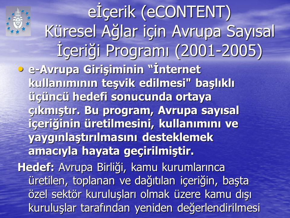 """eİçerik (eCONTENT) Küresel Ağlar için Avrupa Sayısal İçeriği Programı (2001-2005) e-Avrupa Girişiminin """"İnternet kullanımının teşvik edilmesi"""