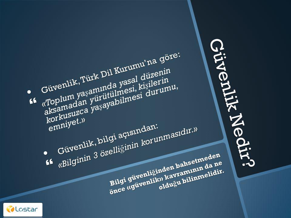 Bilgi Güvenli ğ i Nedir. Bilgi Güvenli ğ i açısından korunması hedeflenen 3 özellik: 1.