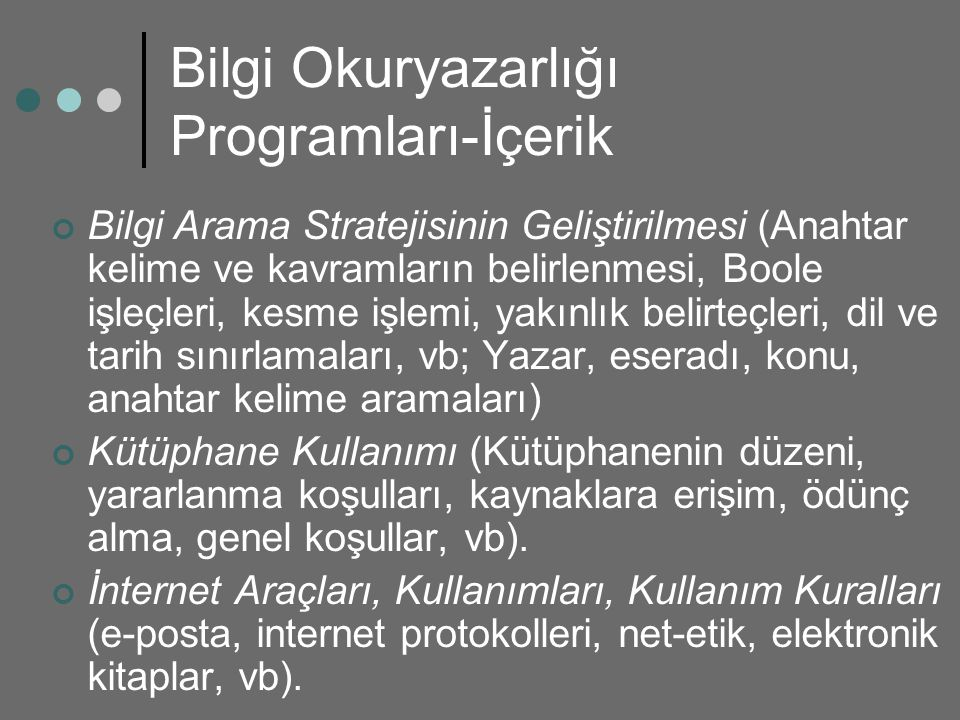 Bilgi Okuryazarlığı Programları-İçerik Bilgi Arama Stratejisinin Geliştirilmesi (Anahtar kelime ve kavramların belirlenmesi, Boole işleçleri, kesme iş
