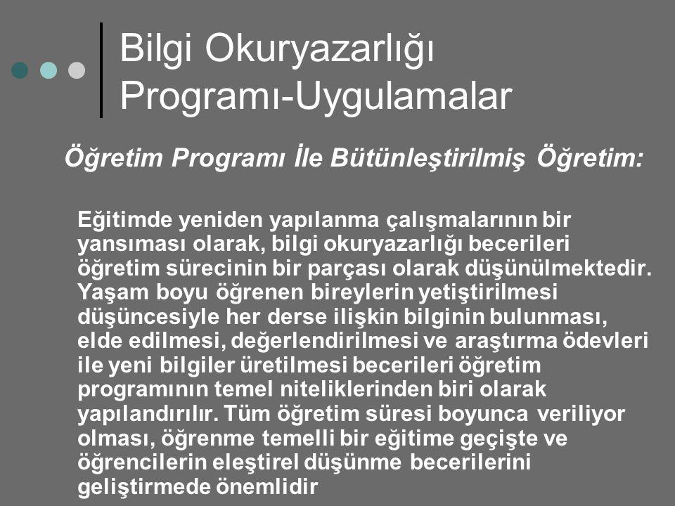 Bilgi Okuryazarlığı Programı-Uygulamalar Öğretim Programı İle Bütünleştirilmiş Öğretim: Eğitimde yeniden yapılanma çalışmalarının bir yansıması olarak