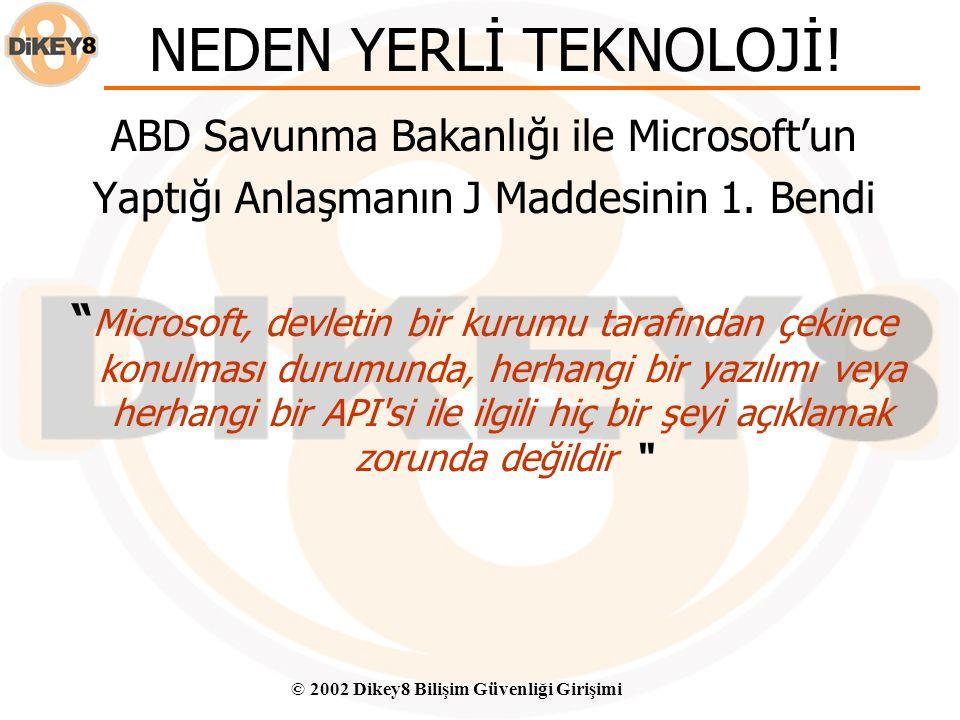 © 2002 Dikey8 Bilişim Güvenliği Girişimi TEŞEKKÜRLER Behiç Gürcihan