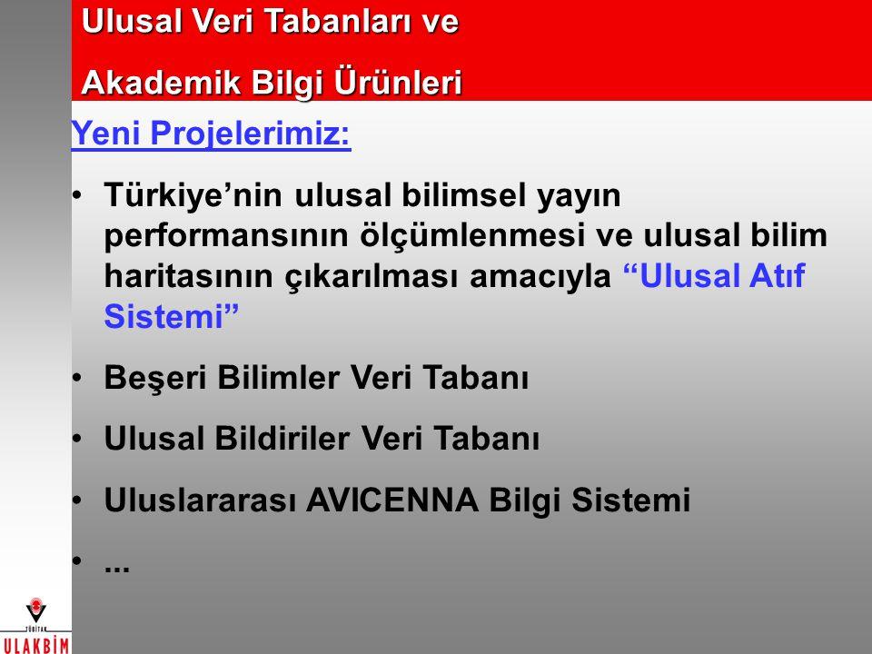 """Yeni Projelerimiz: Türkiye'nin ulusal bilimsel yayın performansının ölçümlenmesi ve ulusal bilim haritasının çıkarılması amacıyla """"Ulusal Atıf Sistemi"""