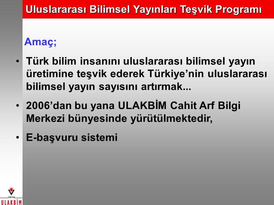 Amaç; Türk bilim insanını uluslararası bilimsel yayın üretimine teşvik ederek Türkiye'nin uluslararası bilimsel yayın sayısını artırmak... 2006'dan bu