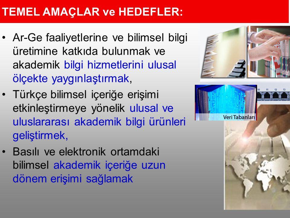 Ar-Ge faaliyetlerine ve bilimsel bilgi üretimine katkıda bulunmak ve akademik bilgi hizmetlerini ulusal ölçekte yaygınlaştırmak, Türkçe bilimsel içeri